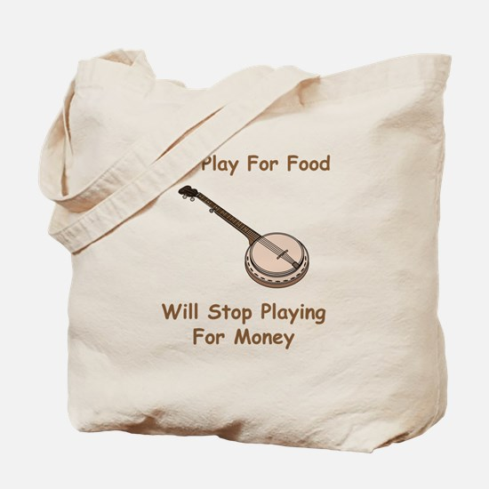 Banjo Stop Playing For Money Tote Bag