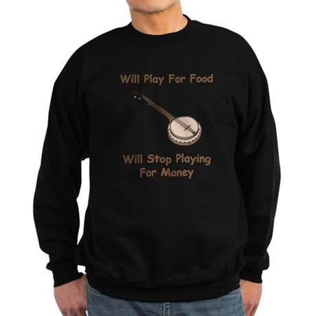 Banjo Stop Playing For Money Sweatshirt (dark)