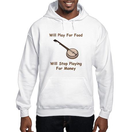 Banjo Stop Playing For Money Hooded Sweatshirt