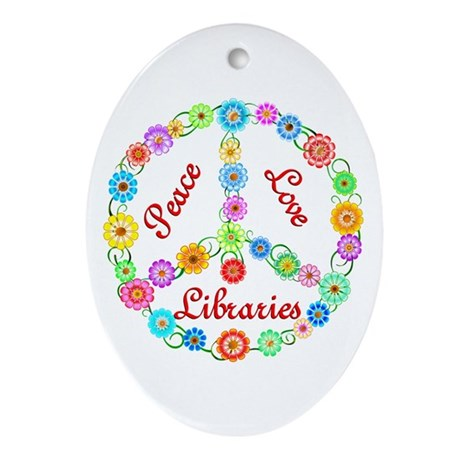 Peace Love Libraries Ornament (Oval)