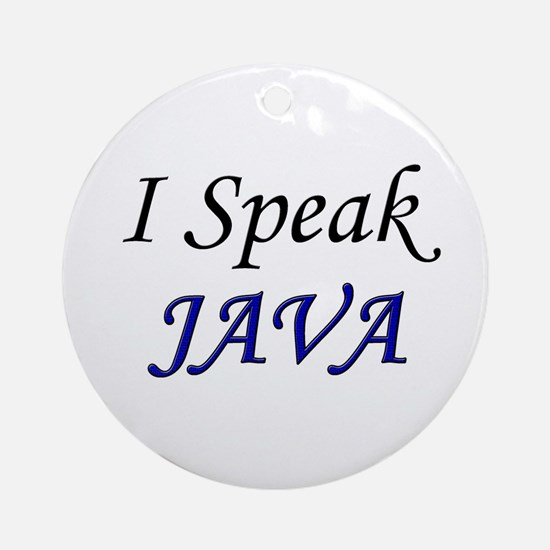 """I Speak Java"" Ornament (Round)"