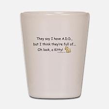 ADD Humor Shot Glass