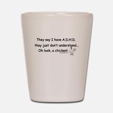 ADHD Chicken Shot Glass
