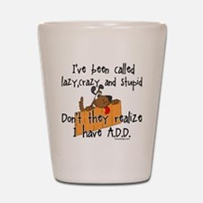 I'm Not Lazy / A.D.D. Shot Glass