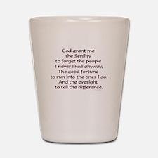 God grant me the Senility... Shot Glass