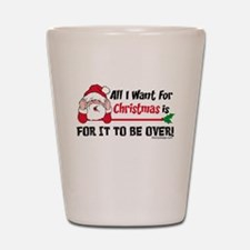 All I Want For Christmas Shot Glass