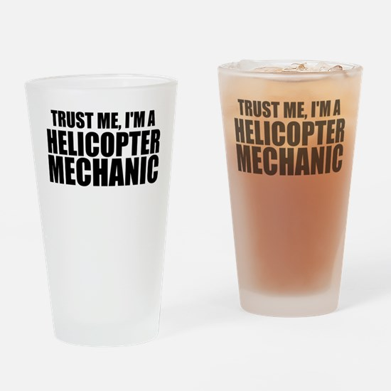 Trust Me, I'm A Helicopter Mechanic Drinking G