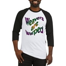 Weavers are Warped Baseball Jersey