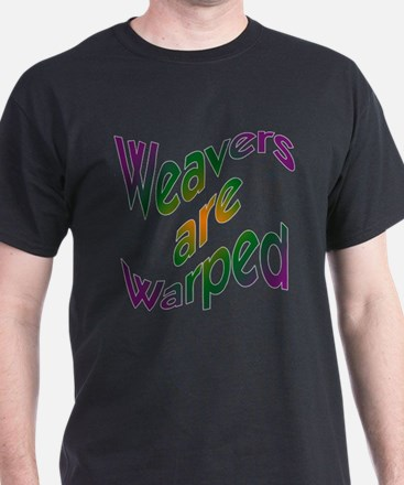 Weavers are Warped Black T-Shirt