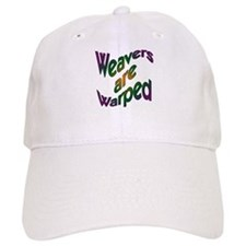 Weavers are Warped Baseball Cap