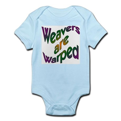 Weavers are Warped Infant Creeper