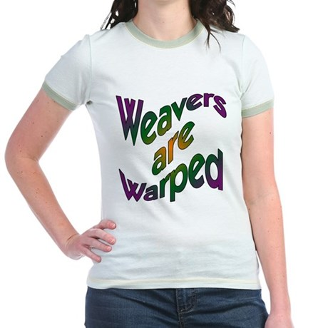 Weavers are Warped Jr. Ringer T-Shirt