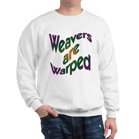 Weavers are Warped Sweatshirt