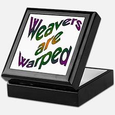 Weavers are Warped Keepsake Box