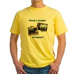 Need A Couple of Bucks Yellow T-Shirt