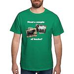 Need A Couple of Bucks Dark T-Shirt