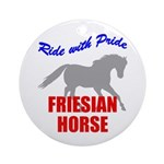 Ride With Pride Friesian Horse Ornament (Round)