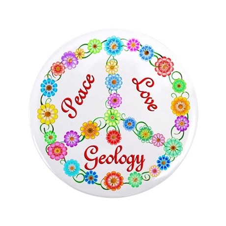 """Peace Love Geology 3.5"""" Button (100 pack)"""