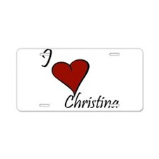 I love Christina Aluminum License Plate