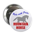Ride With Pride Mountain Horse Button