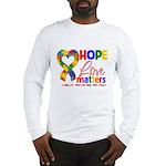 Hope Love Matters Autism Long Sleeve T-Shirt