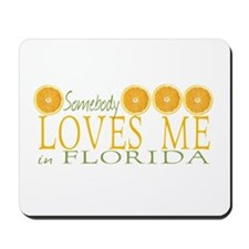 Somebody Loves Me in Florida Mousepad