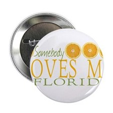 "Somebody Loves Me in Florida 2.25"" Button"