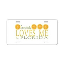 Somebody Loves Me in Florida Aluminum License Plat