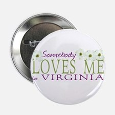"""Somebody Loves Me in Virginia 2.25"""" Button"""