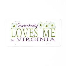 Somebody Loves Me in Virginia Aluminum License Pla