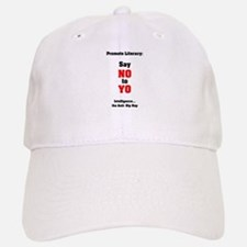 Say No to Yo Baseball Baseball Cap