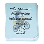 Why Motocross? baby blanket