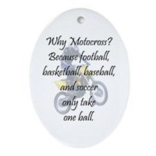 Why Motocross? Ornament (Oval)