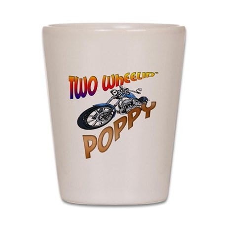 TWO WHEELIN POPPY Shot Glass