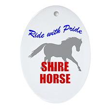 Ride With Pride Shire Horse Oval Ornament
