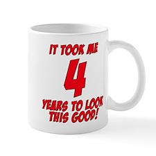 It Took Me 4 Years To Look This Good Mug