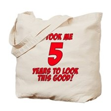 It Took Me 5 Years To Look This Good Tote Bag