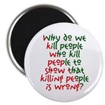Why Do We Kill People... Magnet