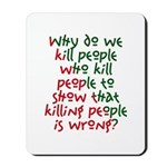 Why Do We Kill People... Mousepad