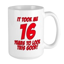 It Took Me 16 Years To Look This Good Mug