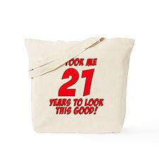 It Took Me 21 Years To Look This Good Tote Bag