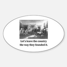 Like They Founded It. Sticker (Oval)