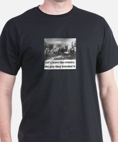 Like They Founded It. T-Shirt