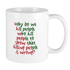 Why Do We Kill People... Mug