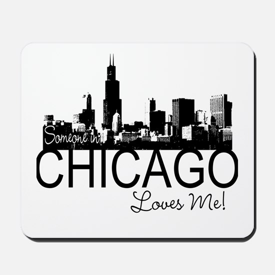 Someone in Chicago Loves Me S Mousepad