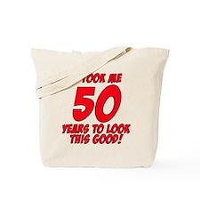 It Took Me 50 Years To Look This Good Tote Bag