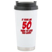 It Took Me 50 Years To Look This Good Travel Mug
