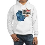 Will Work For Head Hooded Sweatshirt