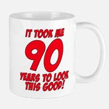 It Took Me 90 Years To Look This Good Mug