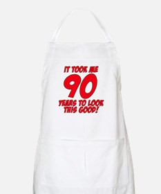 It Took Me 90 Years To Look This Good Apron
